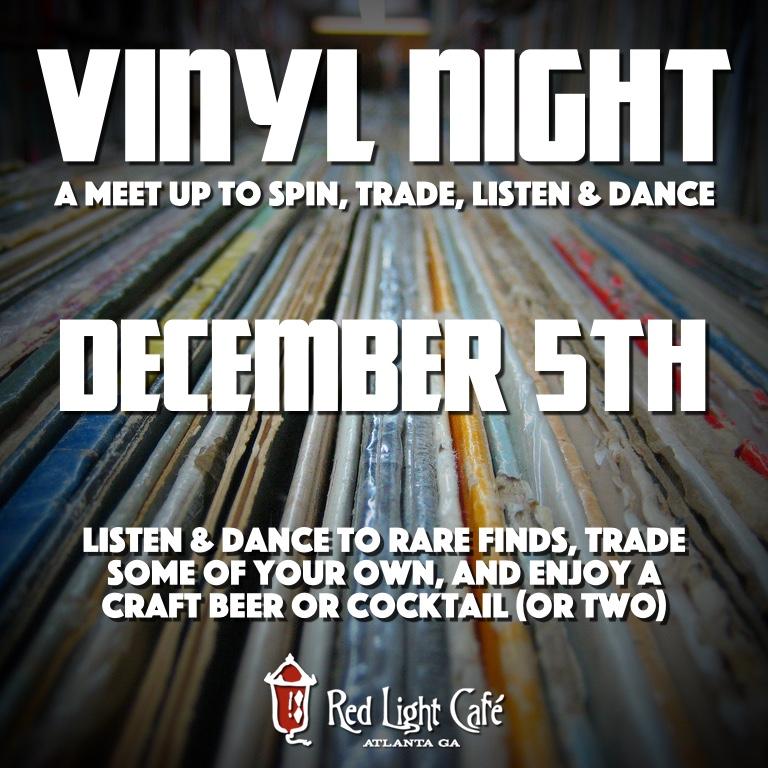 VINYL NIGHT: A Meet Up to Spin, Trade, Listen, Dance — December 5, 2016 — Red Light Café, Atlanta, GA