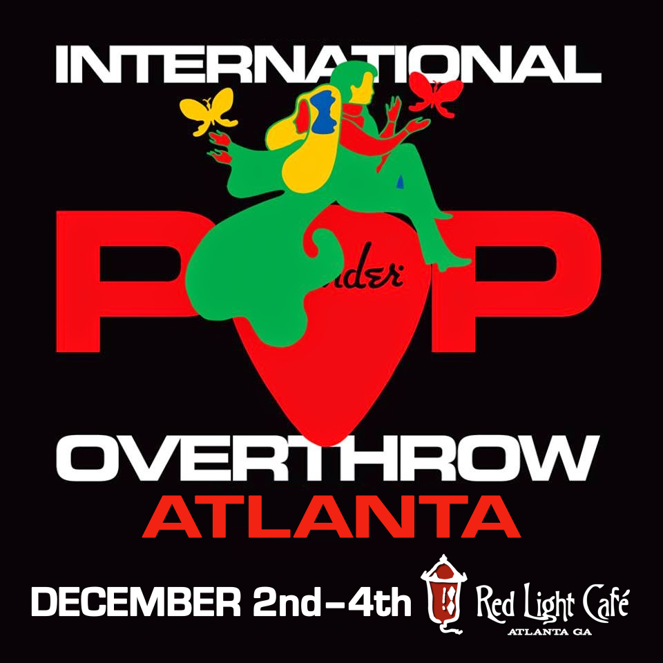 International Pop Overthrow ATLANTA: Day 1 — December 2, 2016 — Red Light Café, Atlanta, GA
