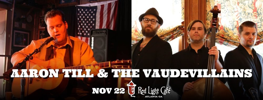 Aaron Till + The Vaudevillains — November 22, 2016 — Red Light Café, Atlanta, GA