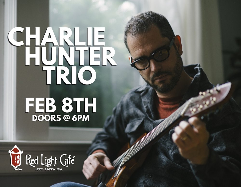 Charlie Hunter Trio — February 8, 2017 — Red Light Café, Atlanta, GA