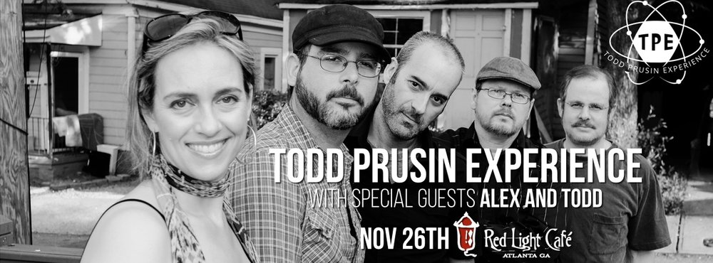 Todd Prusin Experience — November 26, 2016 — Red Light Café, Atlanta, GA
