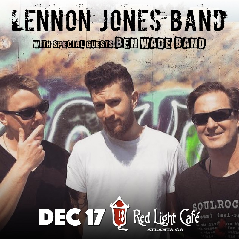 Lennon Jones Band w/ Ben Wade Band — December 17, 2016 — Red Light Café, Atlanta, GA