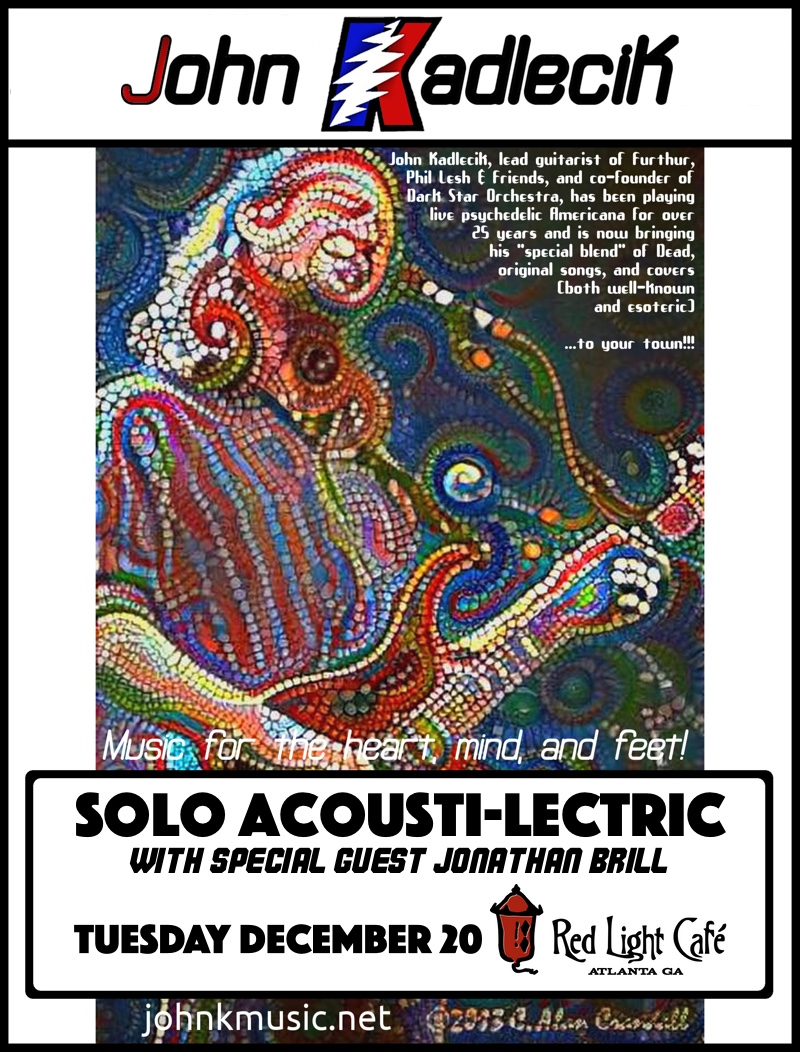 John Kadlecik Solo Acousti-Lectric — December 20, 2016 — Red Light Café, Atlanta, GA