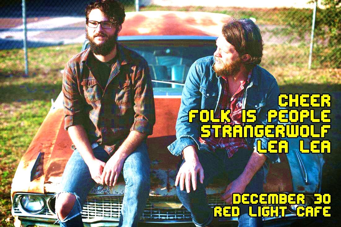 cheer! w/ Folk Is People + Strangerwolf + Lea Lea — December 30, 2016 — Red Light Café, Atlanta, GA