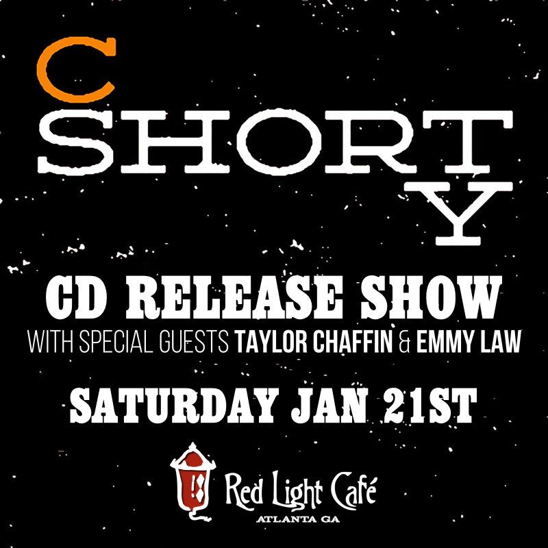 C Shorty CD Release Show w/ special guests Taylor Chaffin + Emmy Law — January 21, 2017 — Red Light Café, Atlanta, GA