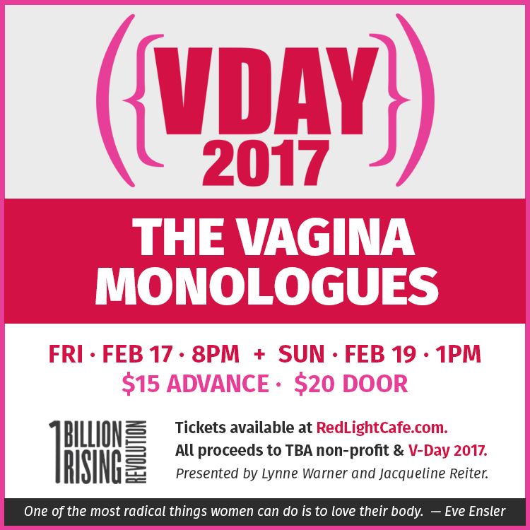 The Vagina Monologues: A Benefit Performance for V-Day's One Billion Rising: Revolution — February 17, 2017 — Red Light Café, Atlanta, GA
