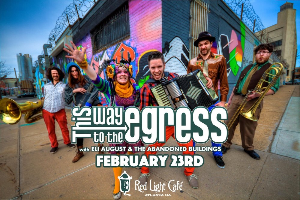 This Way to the Egress w/ Eli August and the Abandoned Buildings — February 23, 2017 — Red Light Café, Atlanta, GA
