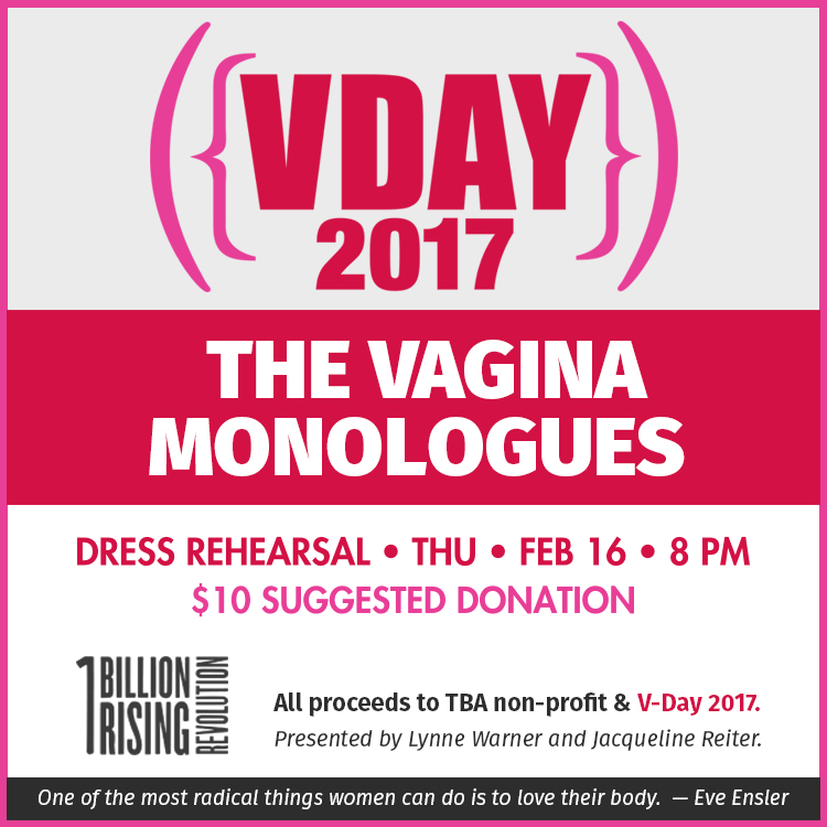The Vagina Monologues: A Benefit Dress Rehearsal for V-Day's One Billion Rising: Revolution — February 16, 2017 — Red Light Café, Atlanta, GA