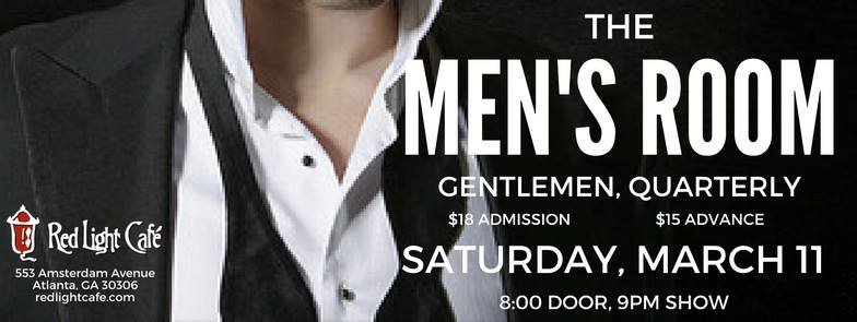 The Men's Room: Gentlemen, Quarterly — March 11, 2017 — Red Light Café, Atlanta, GA