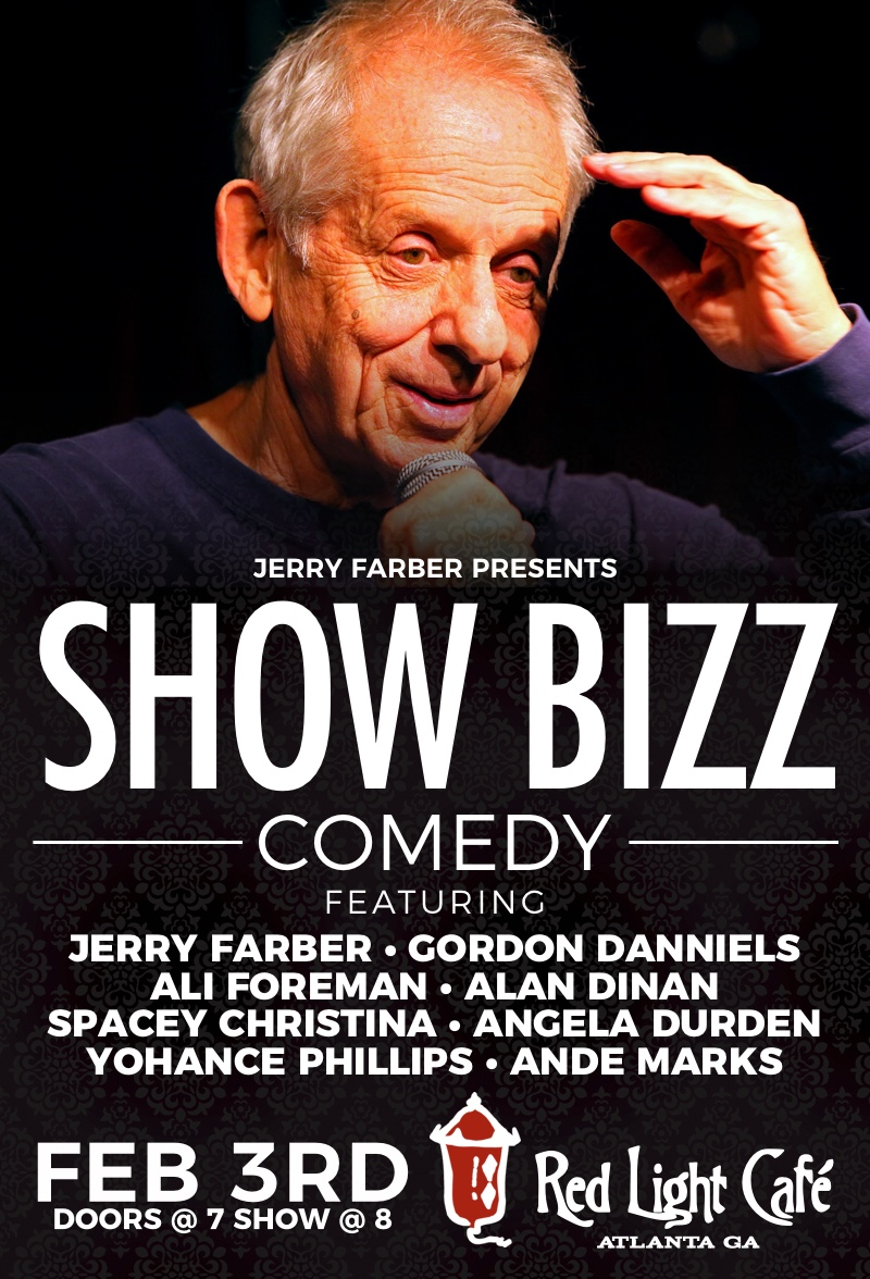 Show Bizz feat. Jerry Farber, Gordon Danniels, Ali Foreman, Alan Dinan + Spacey Christina — February 3, 2017 — Red Light Café, Atlanta, GA