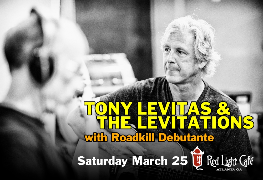 Tony Levitas and The Levitations w/ Roadkill Debutante — March 25, 2017 — Red Light Café, Atlanta, GA