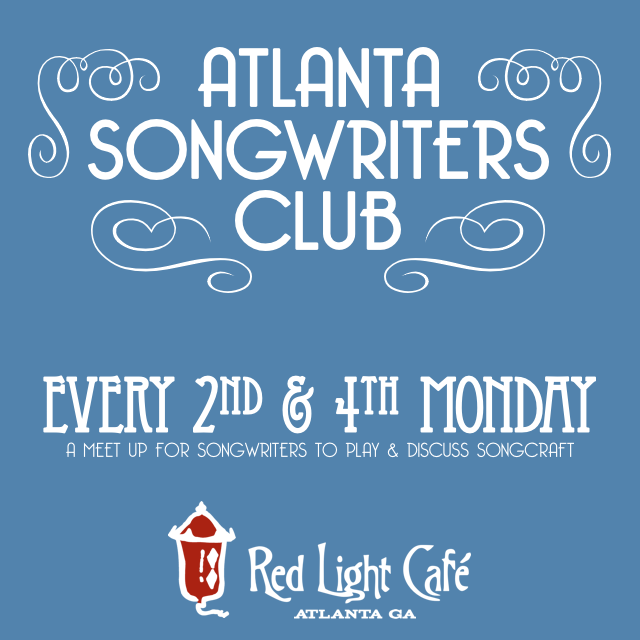Atlanta Songwriters Club Meet Up —May 22, 2017 — Red Light Café, Atlanta, GA