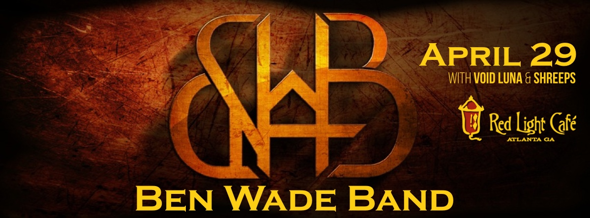 Ben Wade Band w/ Void Luna + Shreeps — April 29, 2017 — Red Light Café, Atlanta, GA