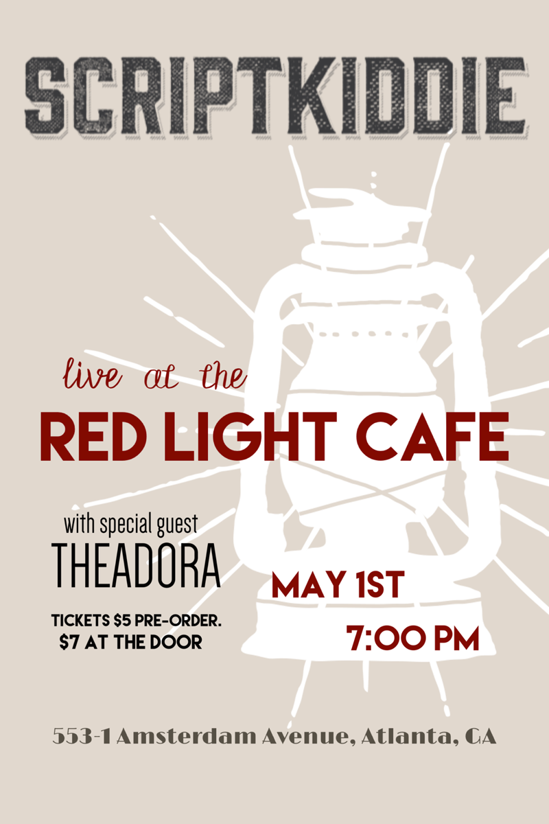 ScriptKiddie w/ Theadora — May 1, 2017 — Red Light Café, Atlanta, GA
