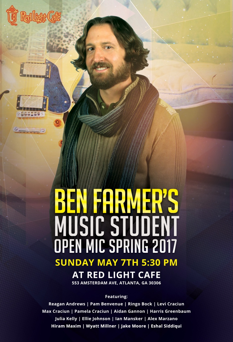 Ben Farmer's Music Student Open Mic Spring 2017 — May 7, 2017 — Red Light Café, Atlanta, GA