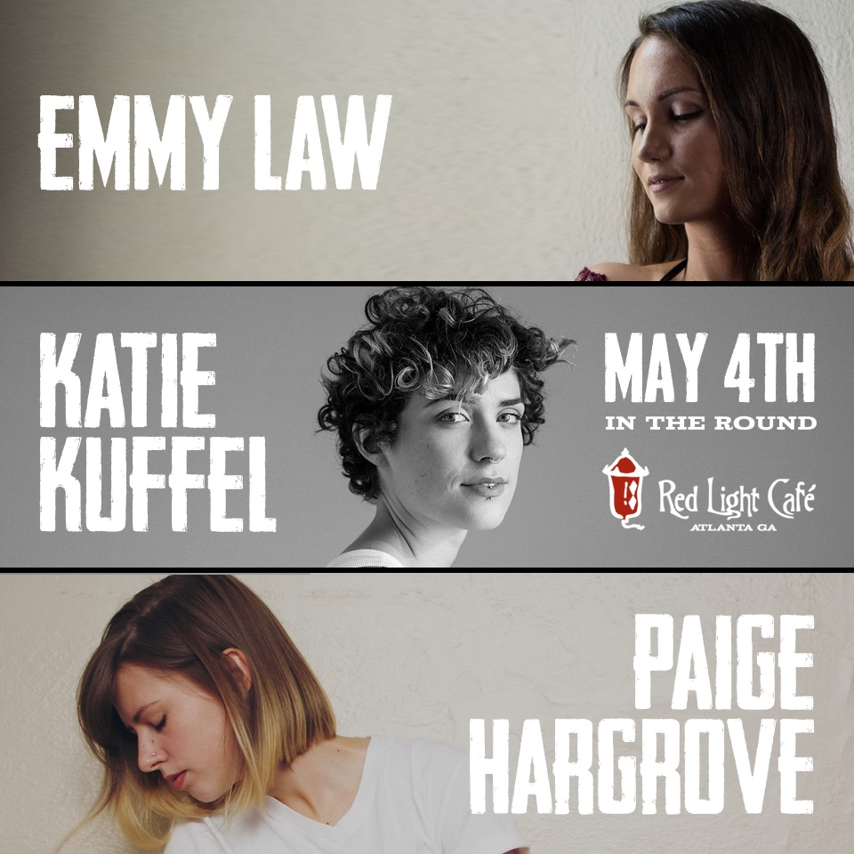 In the Round: Emmy Law + Katie Kuffel + Paige Hargrove — May 4, 2017 — Red Light Café, Atlanta, GA