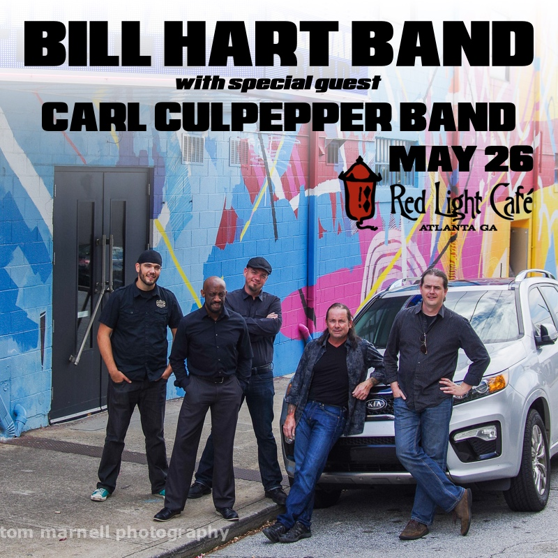 Bill Hart Band w/ Carl Culpepper Band — May 26, 2017 — Red Light Café, Atlanta, GA