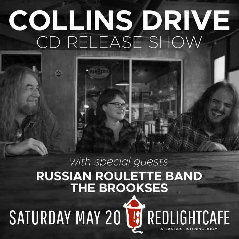 Collins Drive CD Release Show w/ Russian Roulette Band + The Brookses — May 20, 2017 — Red Light Café, Atlanta, GA