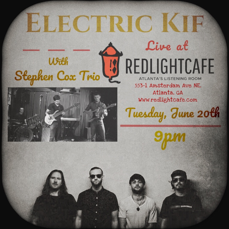 Electric Kif + Stephen Cox Electric Trio — June 20, 2017 — Red Light Café, Atlanta, GA