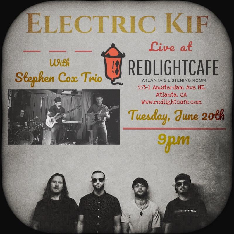 Electric Kif + Stephen Cox Electric Trio — June 20, 2017 — Red Light Café, Atlanta, GA