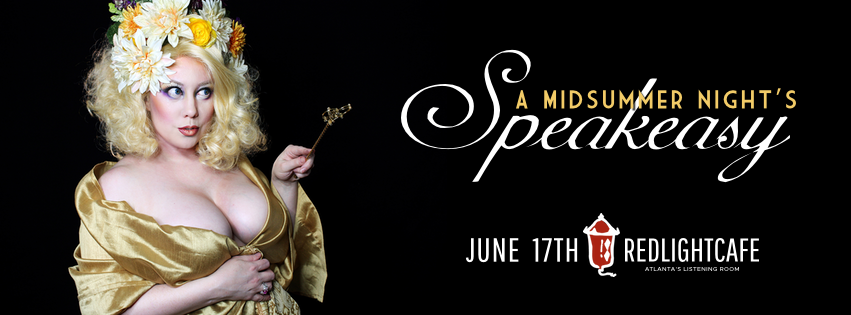A Midsummer Night's Speakeasy — June 17, 2017 — Red Light Café, Atlanta, GA