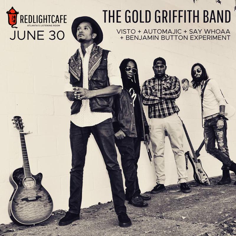 The Gold Griffith Band w/ Visto + Automajic + Benjamin Button Experiment + Say Whooa — June 30, 2017 — Red Light Café, Atlanta, GA