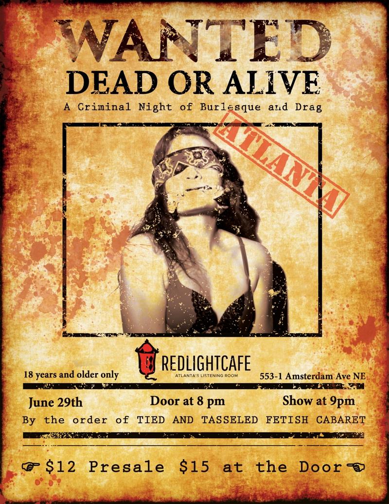 Wanted! A Criminal Night of Burlesque and Drag — June 29, 2017 — Red Light Café, Atlanta, GA