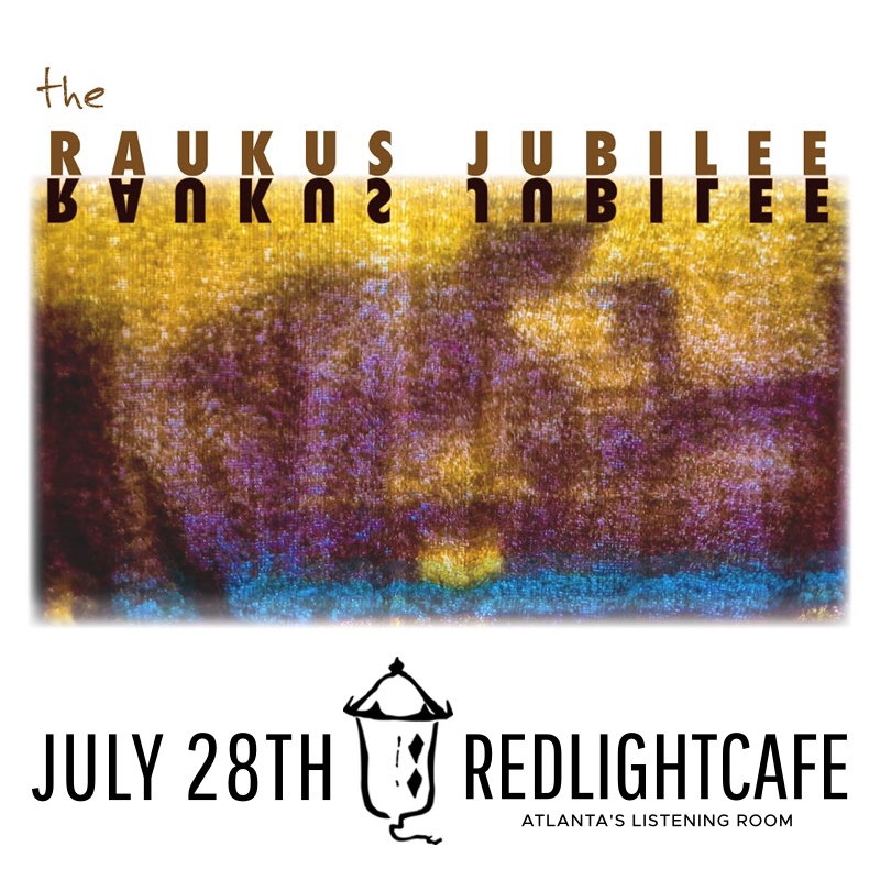 the Raukus Jubilee feat. Gina Maria — July 28, 2017 — Red Light Café, Atlanta, GA