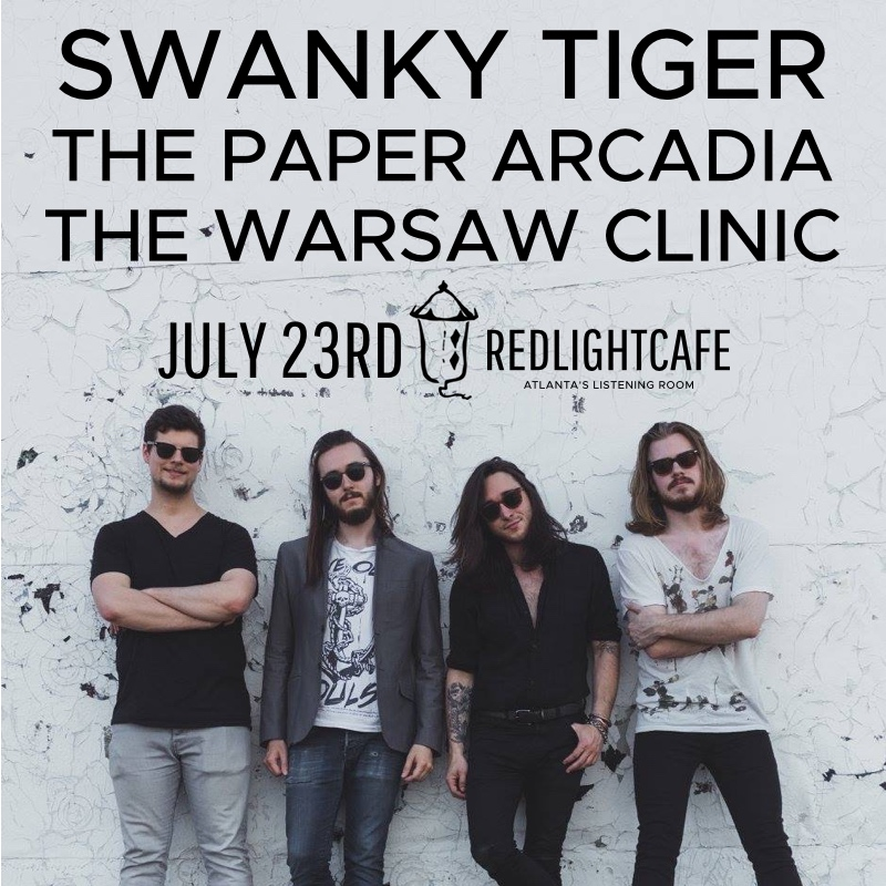 Swanky Tiger + The Paper Arcadia + The Warsaw Clinic — July 23, 2017 — Red Light Café, Atlanta, GA