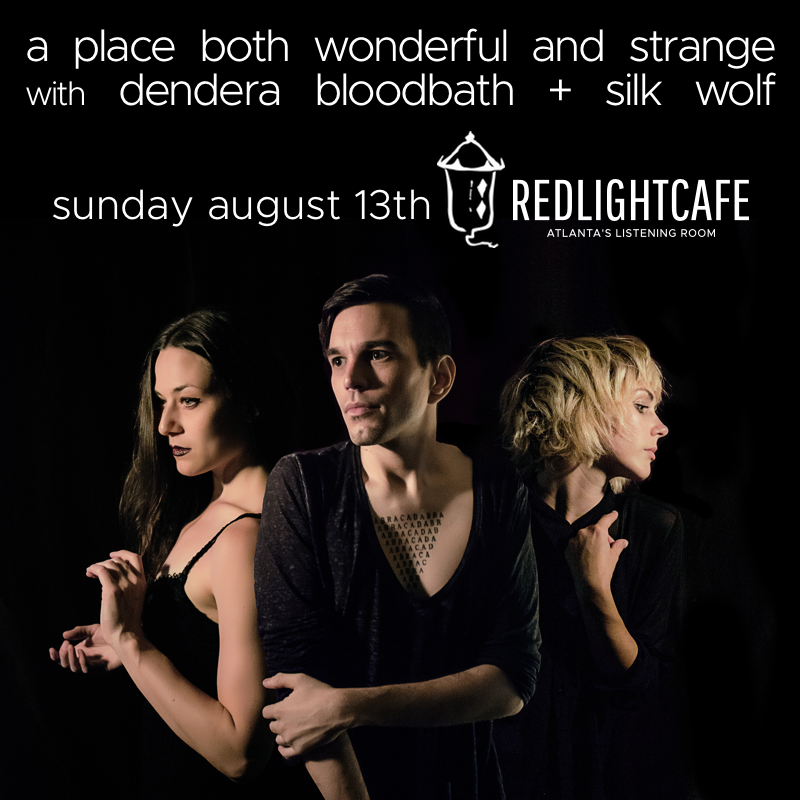 a place both wonderful and strange w/ Dendera Bloodbath + Silk Wolf — August 13, 2017 — Red Light Café, Atlanta, GA