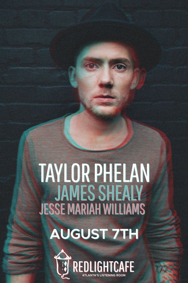 Taylor Phelan w/ James Shealy & Jesse Mariah Williams — August 7, 2017 — Red Light Café, Atlanta, GA