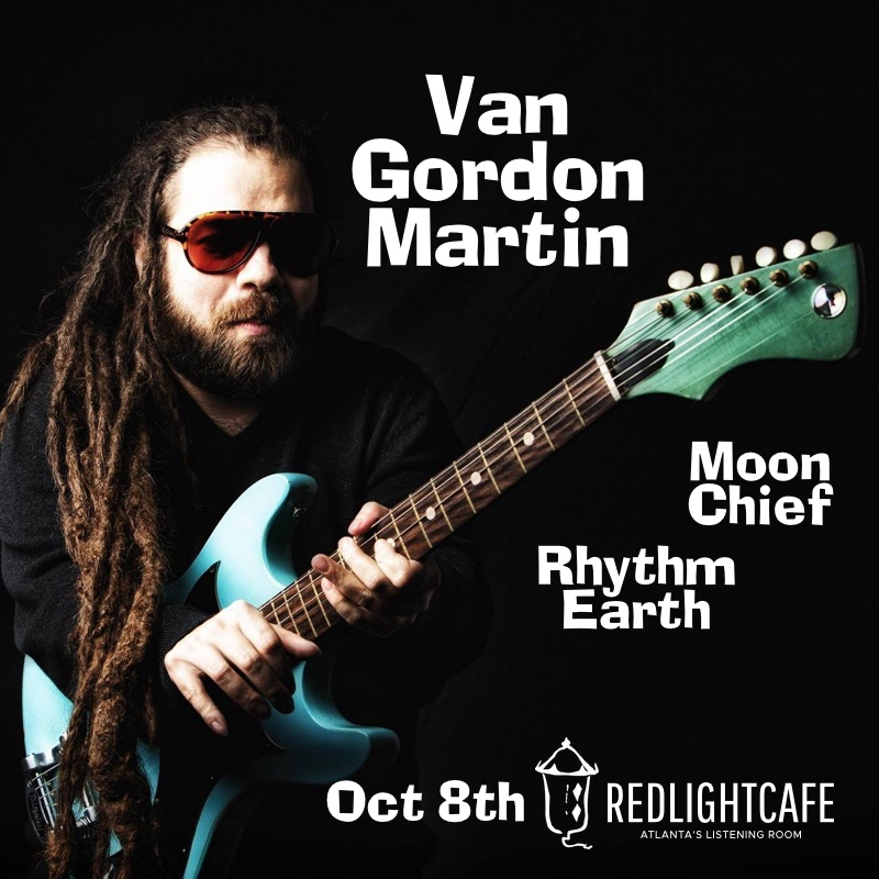 Van Gordon Martin + Moon Chief + Rhythm Earth — October 8, 2017 — Red Light Café, Atlanta, GA
