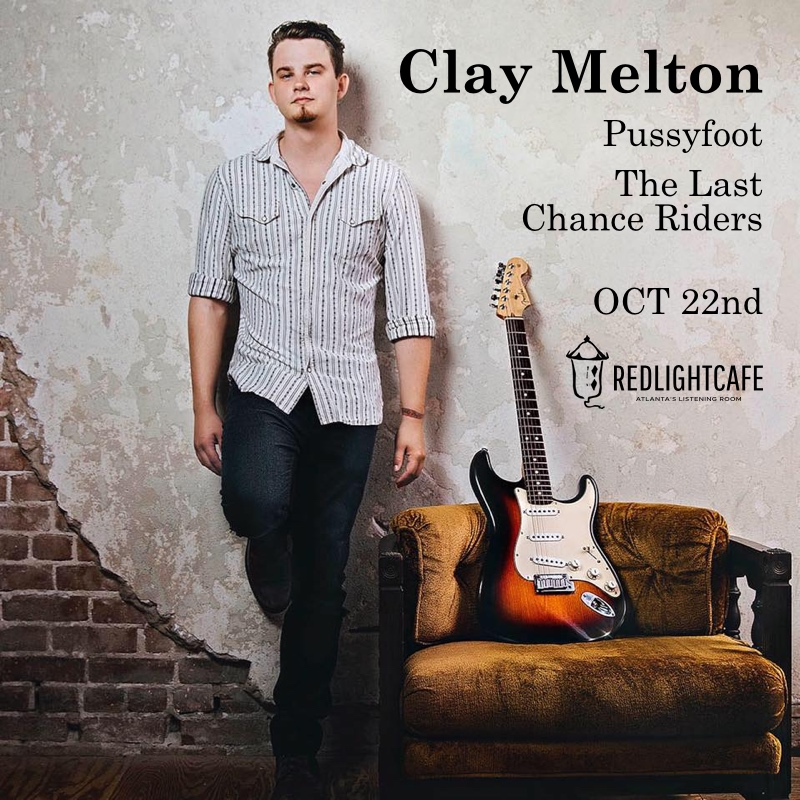 Clay Melton w/ Pussyfoot + The Last Chance Riders — October 22, 2017 — Red Light Café, Atlanta, GA