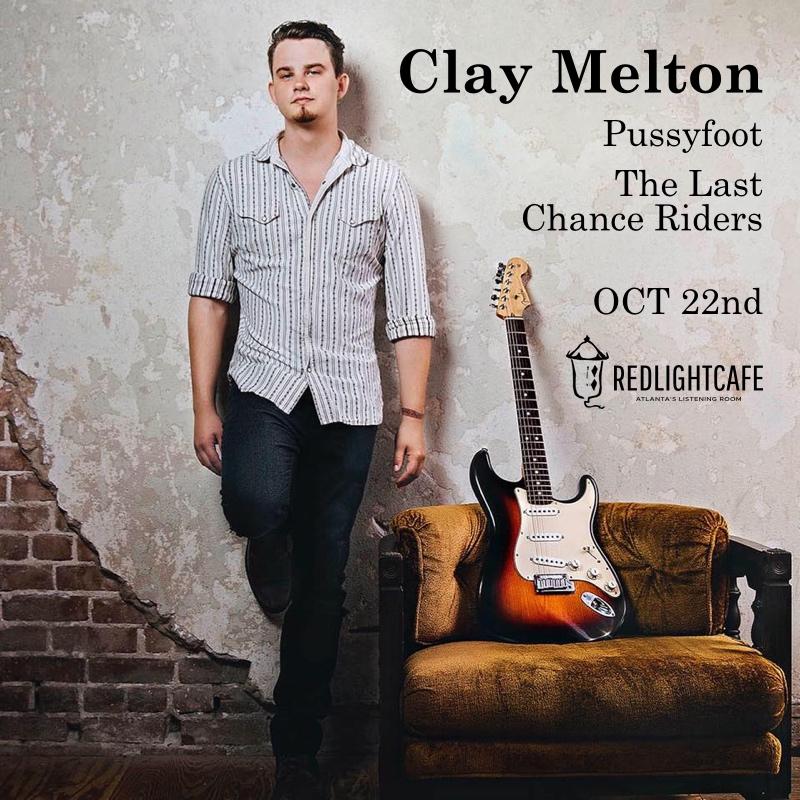 Clay Melton w/ Pussyfoot + The Last Chance Riders — October 22, 2017 — Red Light Café, Atlanta, GA