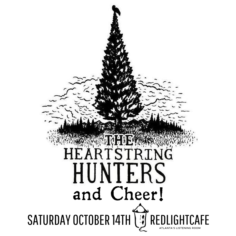 The Heartstring Hunters + Cheer! — October 14, 2017 — Red Light Café, Atlanta, GA