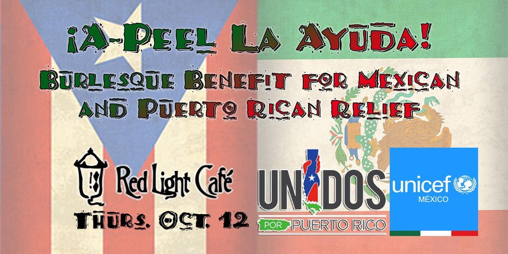 ¡A-Peel La Ayuda! A Burlesque Benefit for Mexican and Puerto Rican Relief — October 12, 2017 — Red Light Café, Atlanta, GA
