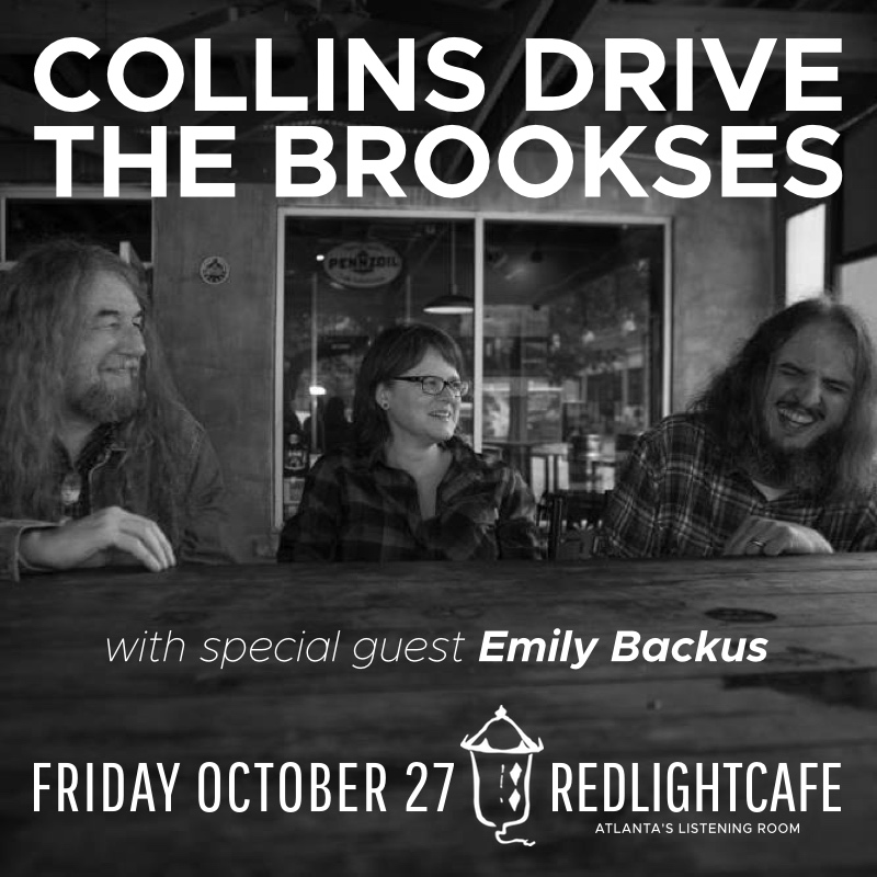 Collins Drive + The Brookses w/ special guest Emily Backus — October 27, 2017 — Red Light Café, Atlanta, GA