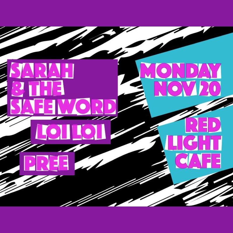 Sarah and the Safe Word + Loi Loi + May Tabol (of Pree) — November 20, 2017 — Red Light Café, Atlanta, GA