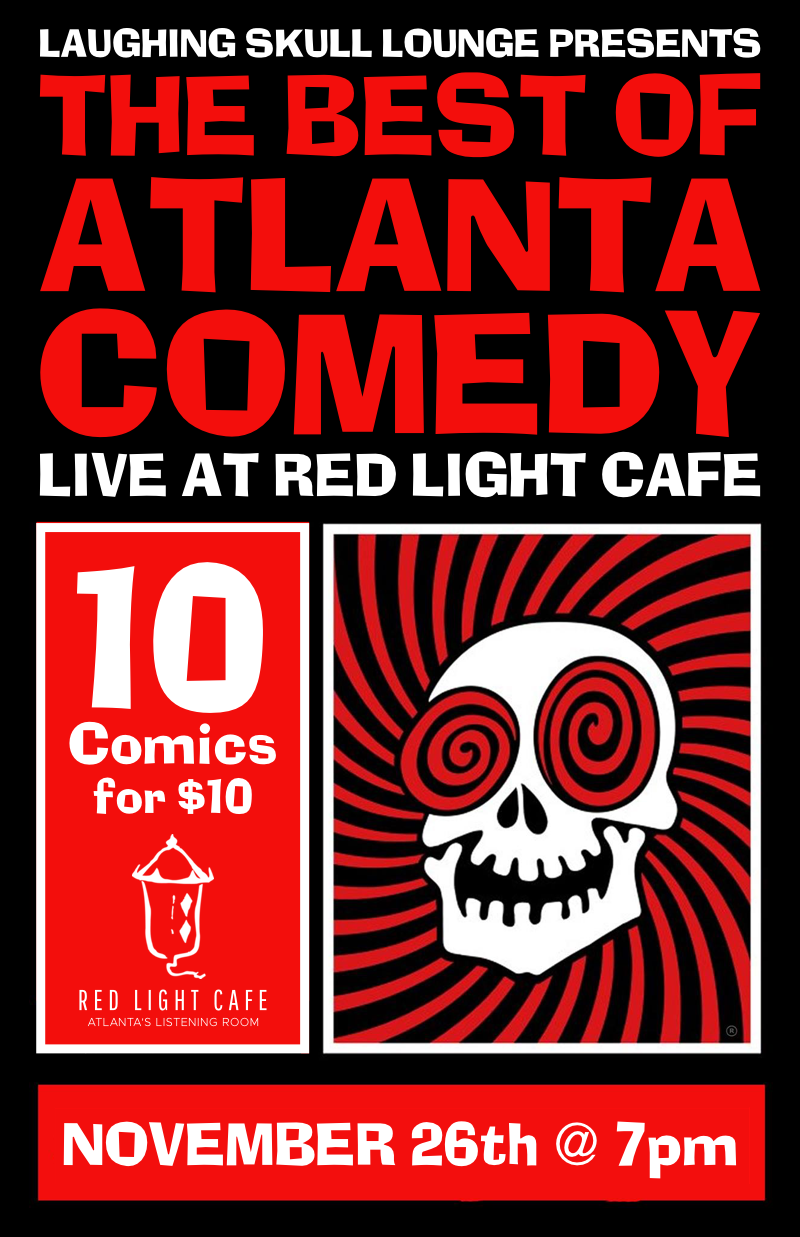 Laughing Skull Lounge presents Best of Atlanta Comedy — November 26, 2017 — Red Light Café, Atlanta, GA