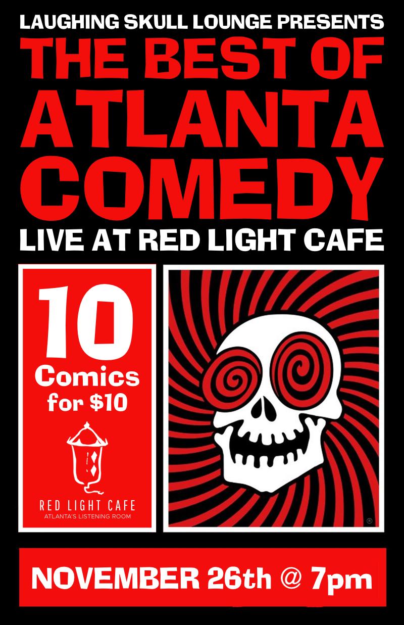 Laughing Skull Lounge presents Best of Atlanta Comedy — November 26, 2017 — Red Light Café, Atlanta, GA