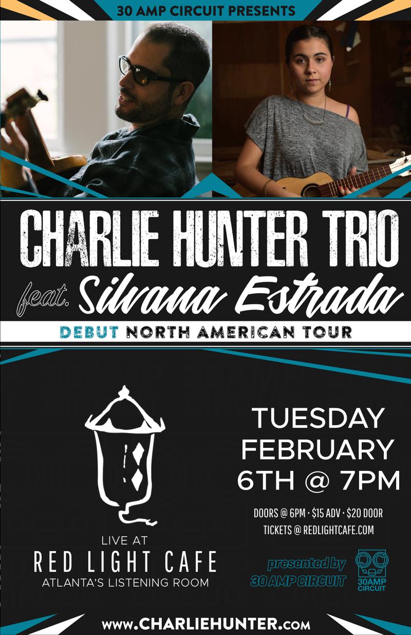 Charlie Hunter Trio featuring Silvana Estrada — February 6, 2018 — Red Light Café, Atlanta, GA
