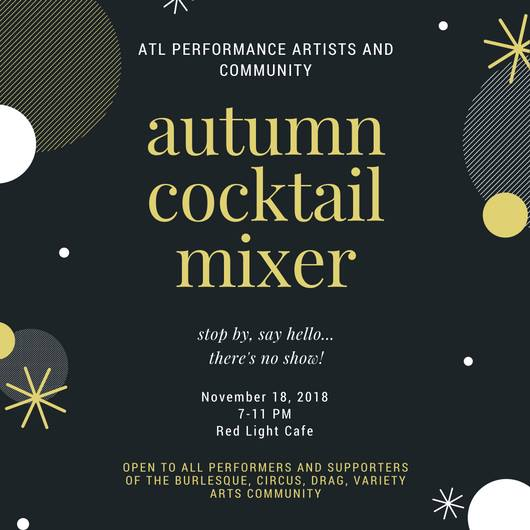 ATL Performance Artists & Community Autumn Cocktail Mixer — November 18, 2017 — Red Light Café, Atlanta, GA