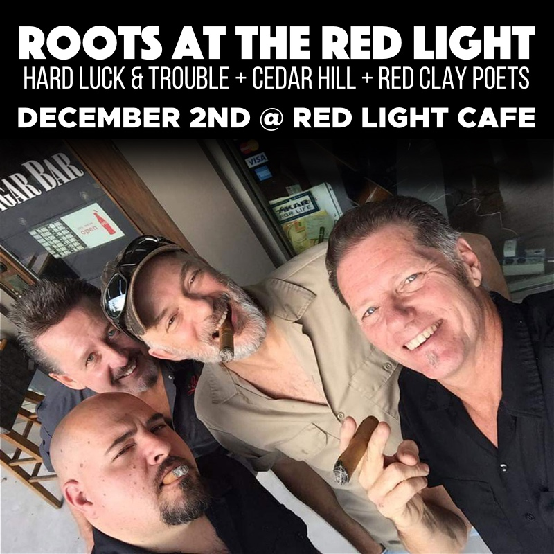 Roots at The Red Light w/ Hard Luck & Trouble + Cedar Hill + Red Clay Poets — December 2, 2017 — Red Light Café, Atlanta, GA