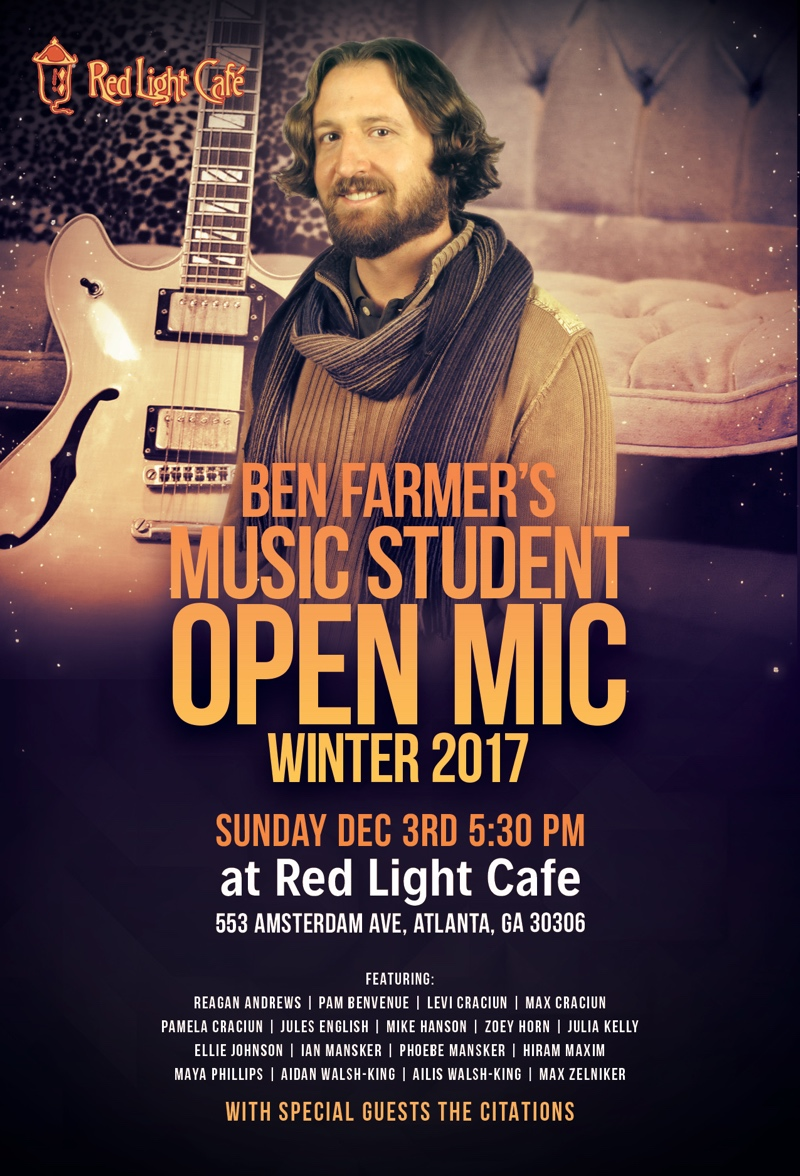 Ben Farmer's Music Student Open Mic Winter 2017 — December 3, 2017 — Red Light Café, Atlanta, GA