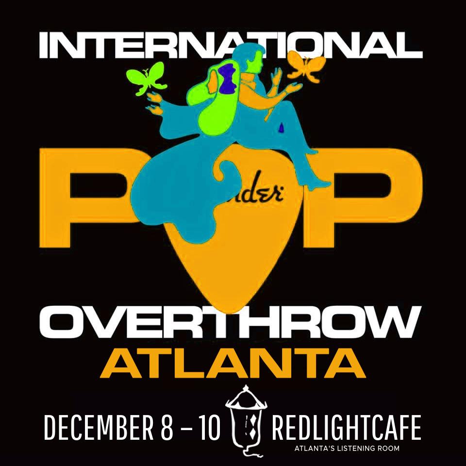 International Pop Overthrow ATLANTA: Day 2 — December 9, 2017 — Red Light Café, Atlanta, GA
