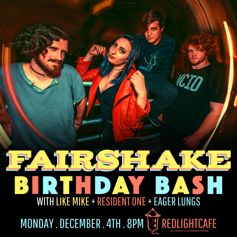 Fairshake Birthday Bash! — December 4, 2017 — Red Light Café, Atlanta, GA