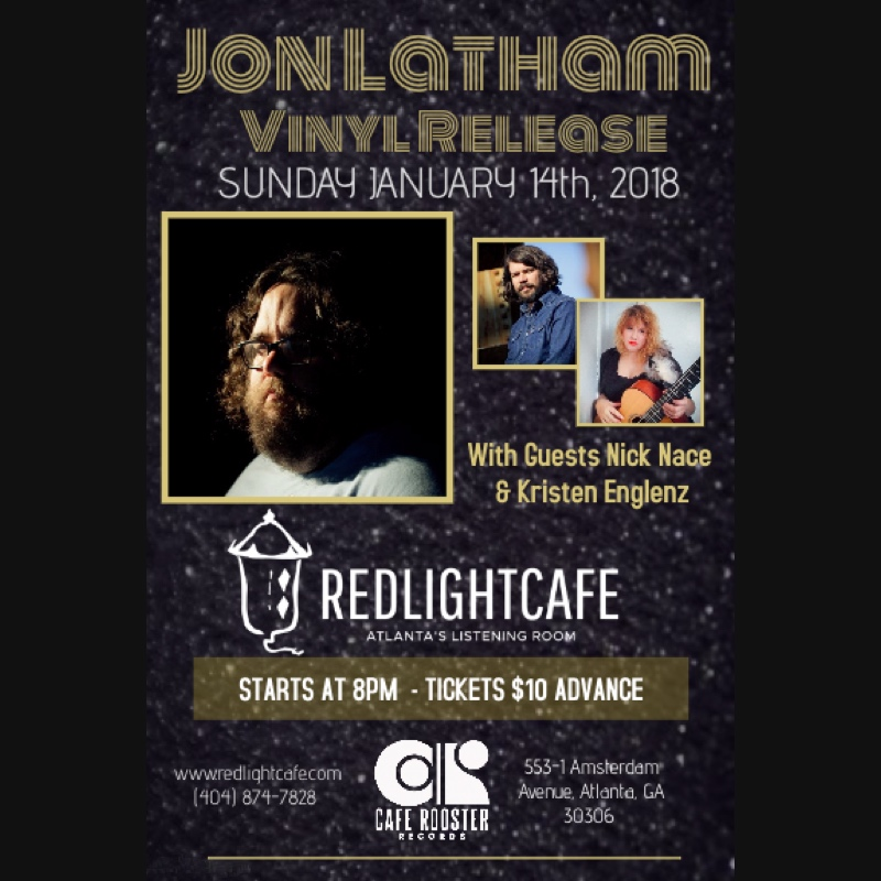 Jon Latham Vinyl Release Show w/ Nick Nace + Kristen Englenz — January 14, 2018 — Red Light Café, Atlanta, GA
