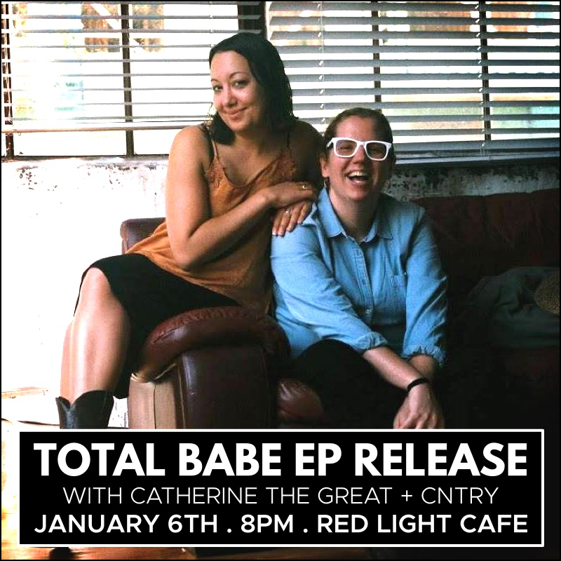 Total Babe EP Release w/ Catherine the Great + Cntry — January 6, 2018 — Red Light Café, Atlanta, GA