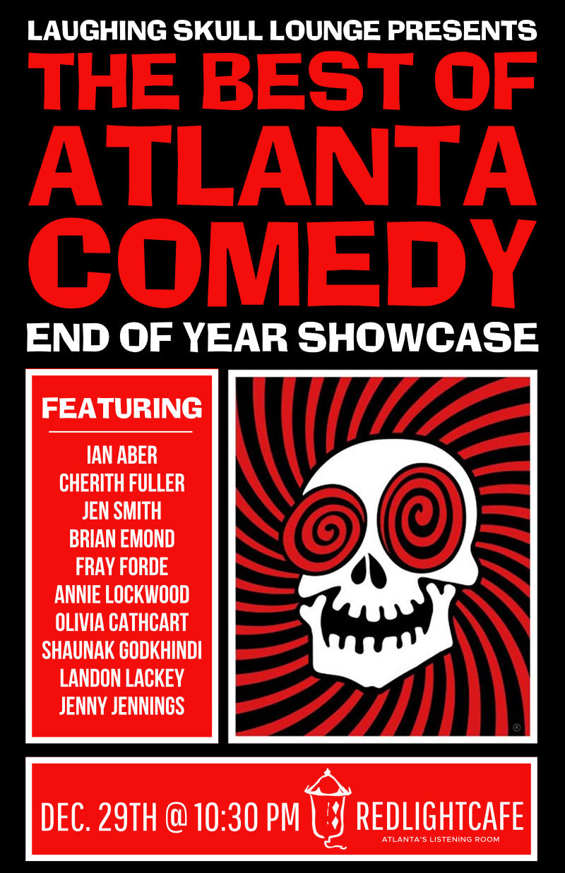 Laughing Skull Lounge presents Best of Atlanta Comedy End-of-Year Showcase: Friday Late Show — December 29, 2017 — Red Light Café, Atlanta, GA