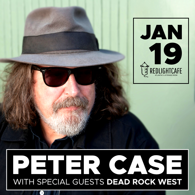 Peter Case w/ special guests Dead Rock West — January 19, 2018 — Red Light Café, Atlanta, GA